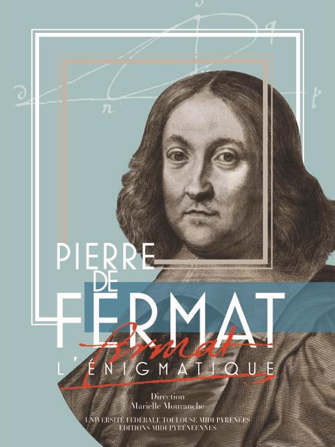 Pierre de fermat l'énigmatique