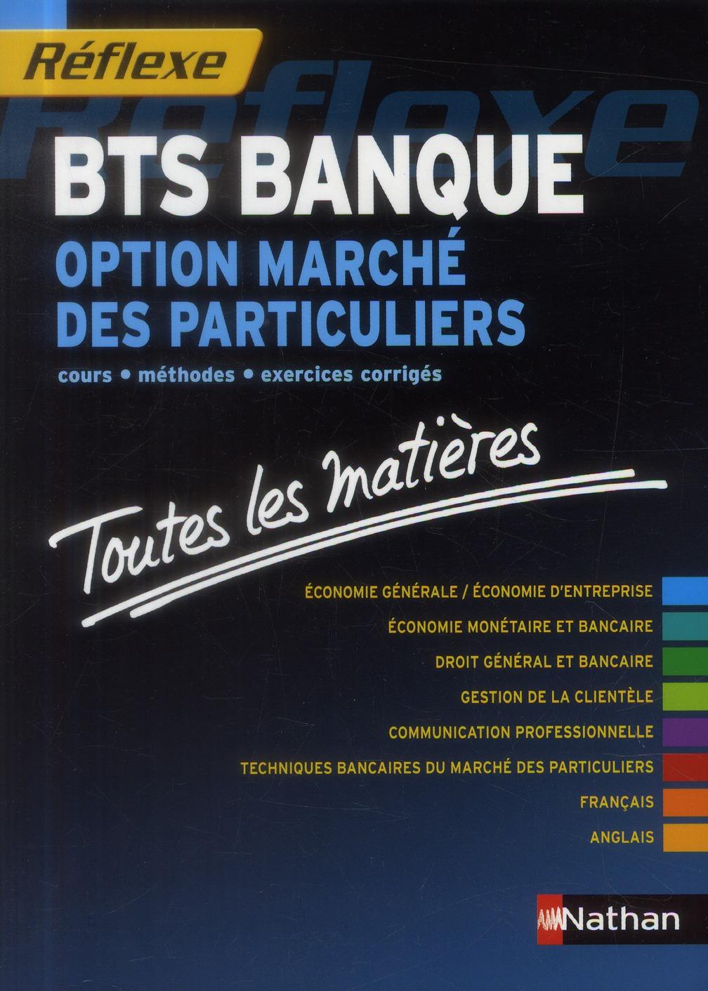 Bts Banque ; Option Marche Des Particuliers ; Toutes Les Matieres (Edition 2013)