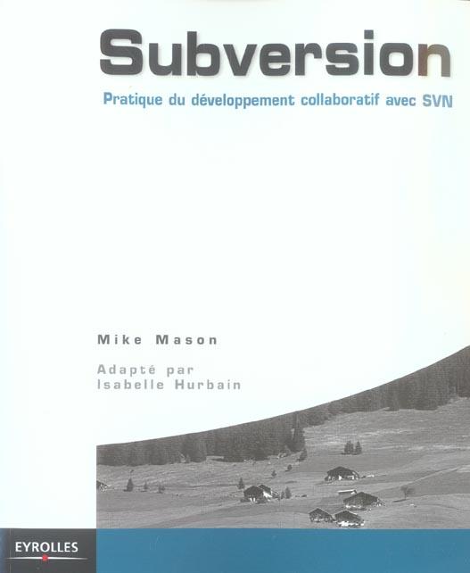 Subversion.Pratique Du Developpement Collaboratif Avec Svn