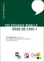 Couverture de Téléphonie mobile ; onde de choc !