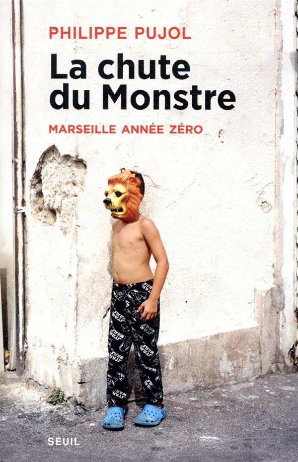 LA CHUTE DU MONSTRE : MARSEILLE ANNEE ZERO
