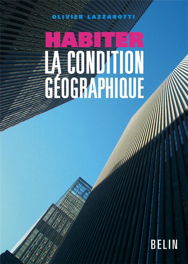 HABITER, LA CONDITION GEOGRAPHIQUE