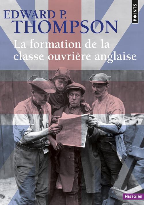 LA FORMATION DE LA CLASSE OUVRIERE ANGLAISE