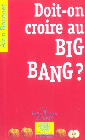 Doit-On Croire Au Big-Bang ?
