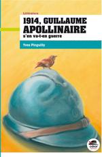 1914, Guillaume Apollinaire s'en va-t-en guerre - Yves Pinguilly