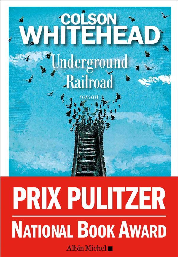 Underground railroad : roman | Whitehead, Colson. Auteur