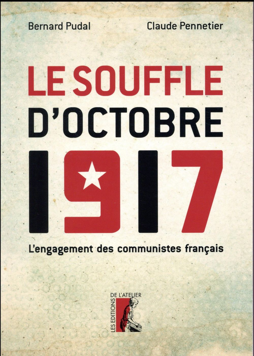 LE SOUFFLE D'OCTOBRE 1917, L'ENGAGEMENT DES COMMUNISTES FRANCAIS