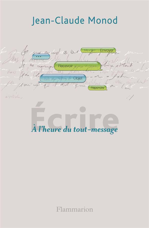 Ecrire ; A L'Heure Du Tout Message