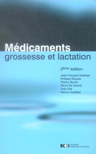 Medicaments Grossesse Et Lactation 3e Ed