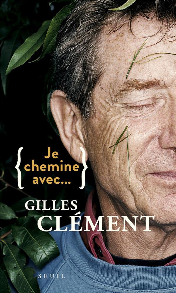 JE CHEMINE AVEC GILLES CLEMENT