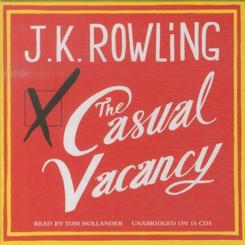 The Casual Vacancy - Read By Tom Hollander. Unabridged On 15 Cds