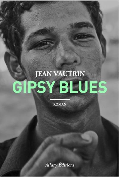 Gipsy blues : roman | Vautrin, Jean. Auteur