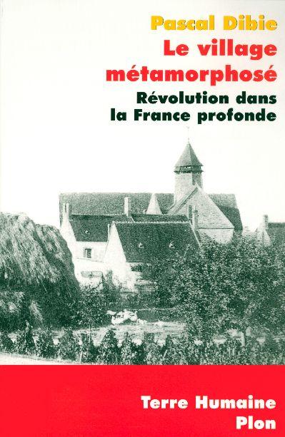 LE VILLAGE METAMORPHOSE : REVOLUTION DANS LA FRANCE PROFONDE