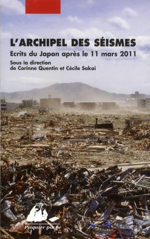 L'Archipel Des Seismes ; Ecrire Au Japon Apres La Catastrophe De 11 Mars 2011