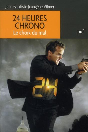 24 Heures Chrono ; Le Choix Du Mal