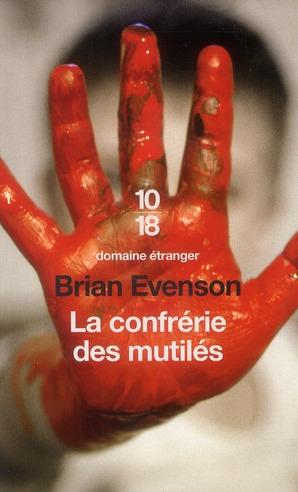 Confrérie des mutilés (La) | Evenson, Brian. Auteur