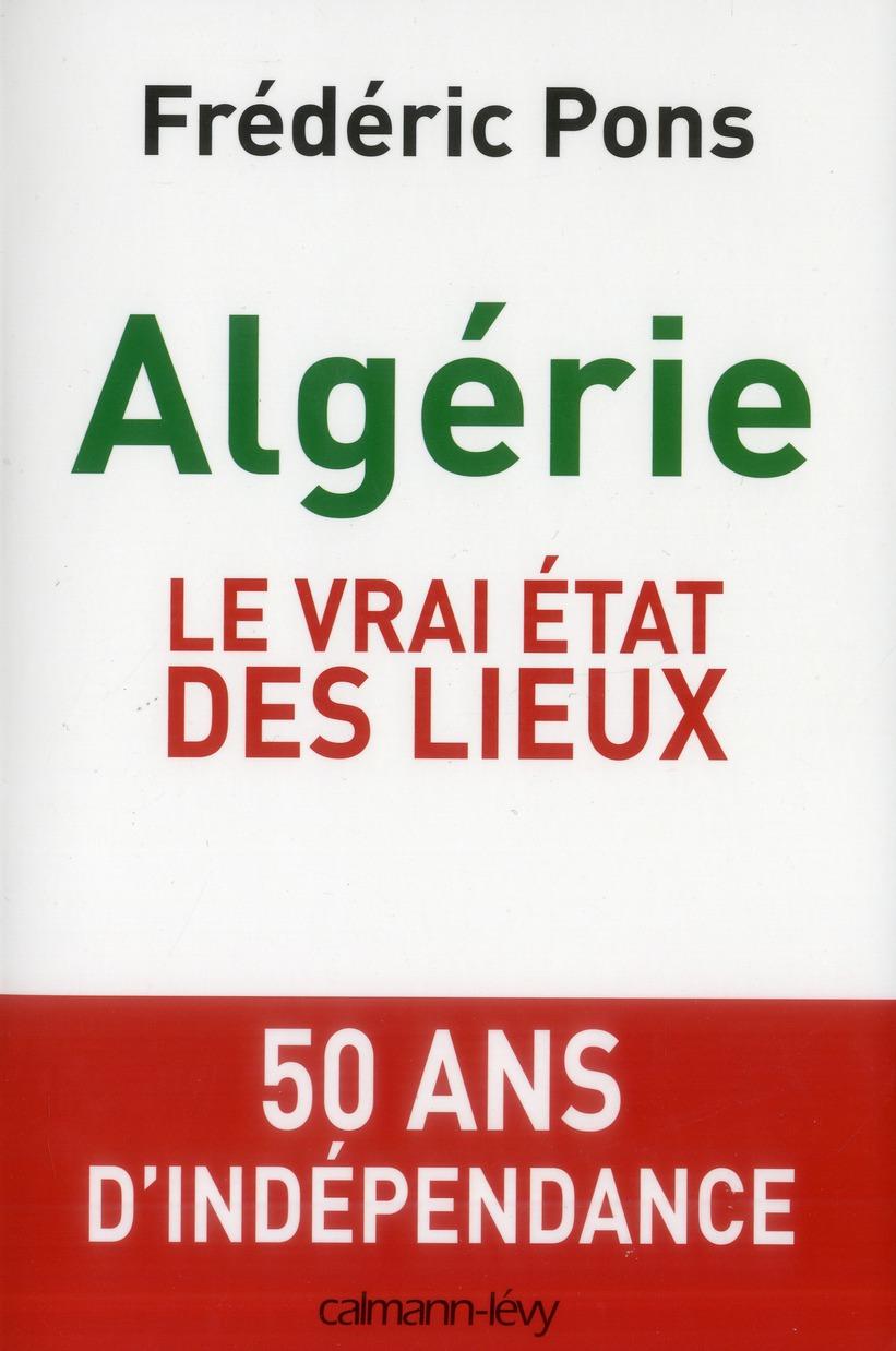 Algerie, Le Vrai Etat Des Lieux