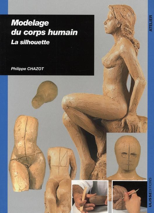 Modelage Du Corps Humain ; La Silhouette