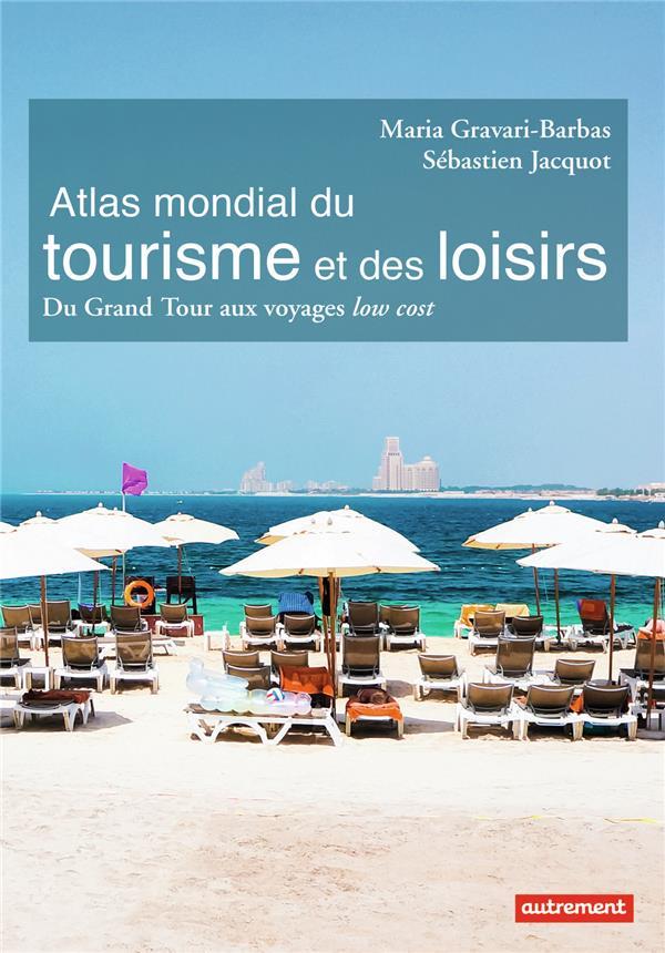 ATLAS MONDIAL DU TOURISME ET DES LOISIRS
