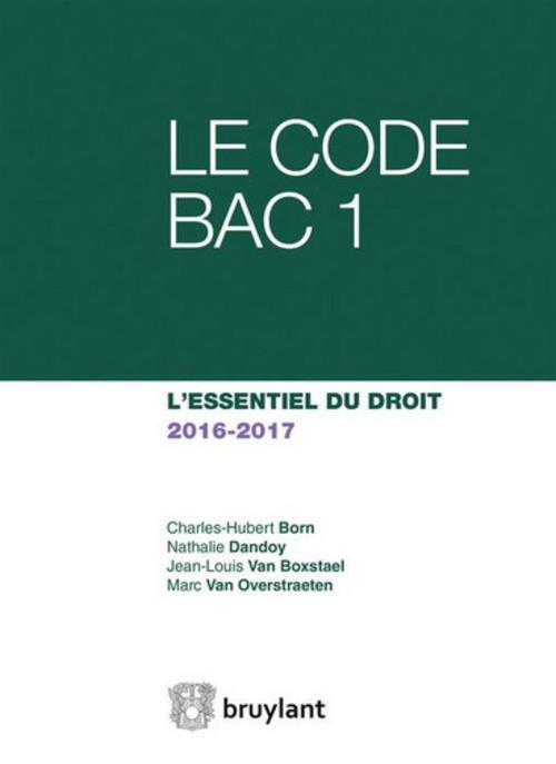 Le code bac 1 ; l'essentiel du droit 2016-2017