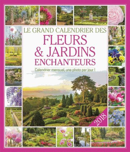 Le grand calendrier des fleurs & jardins enchanteurs