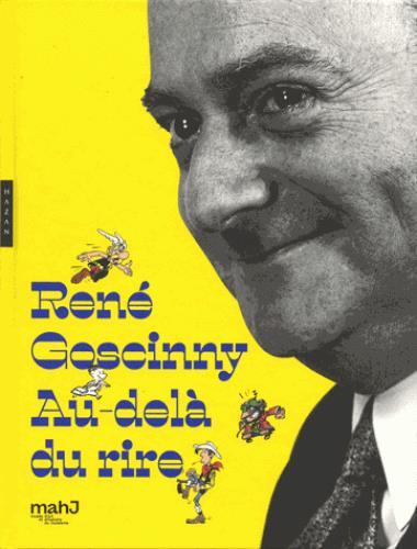 René goscinny ; au-delà du rire