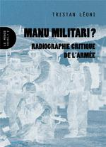 Couverture de Manu militari ? radiographie critique de l'armée