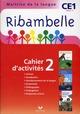 Ribambelle ; méthode de lecture ; CE1 ; série rouge ; cahier d'activités et livret d'entraînement t.2
