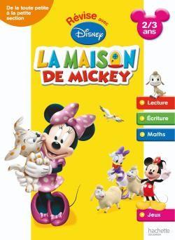 Revise Avec La Maison De Mickey; De La Toute Petite A La Petite Section ; 2/3 Ans
