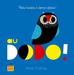 Au dodo ! : petite histoire à dormir debout ! | Crahay, Anne. Auteur