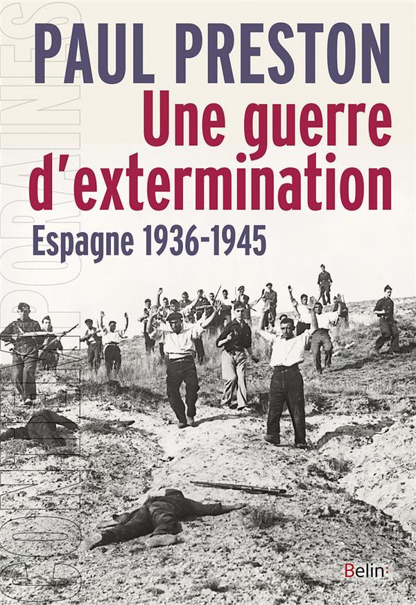 UNE GUERRE D'EXTERMINATION : ESPAGNE 1936-1945