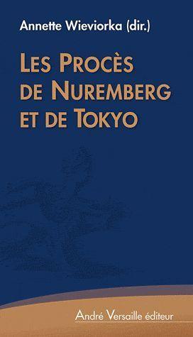LES PROCES DE NUREMBERG ET DE TOKYO