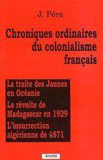 Couverture de Chroniques Ordinaires Du Colonialisme Francais