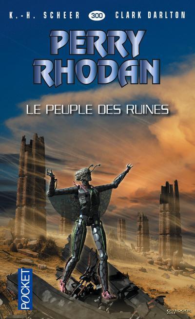 Perry Rhodan T.300; Le Peuple Des Ruines