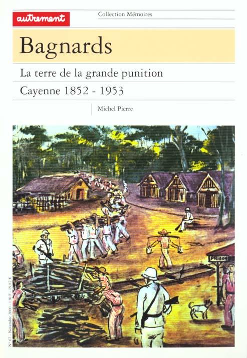 BAGNARDS CAYENNE 1852-1953  (MEMOIRES 67)