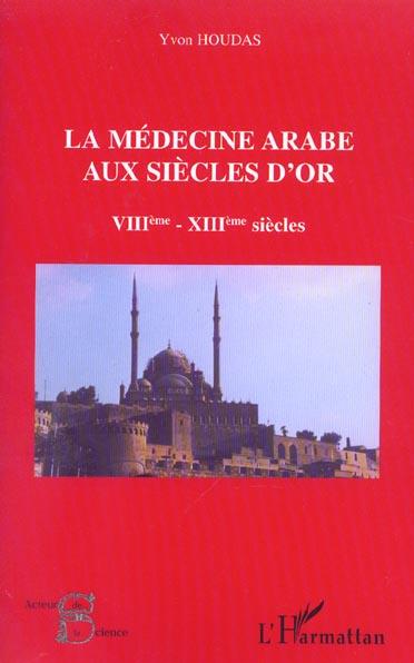 La Medecine Arabe Aux Siecles D'Or ; Vii-Xiii Siecles