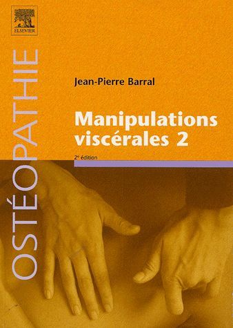 Osteopathie ; Manipulations Viscerales T.2 (2e Edition)