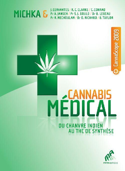 Cannabis Medical ; Du Chanvre Indien Au Thc De Synthese