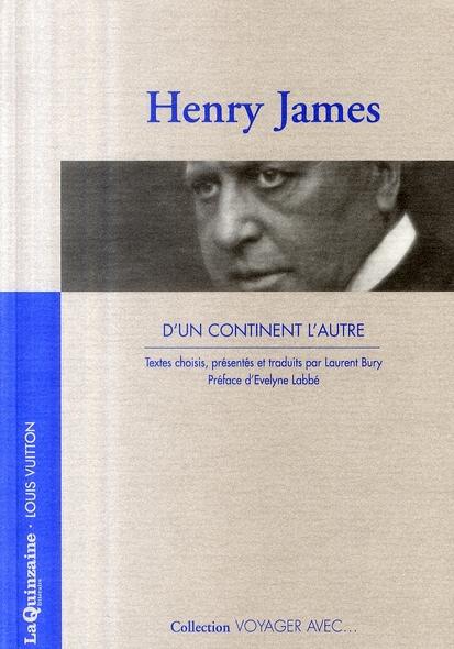 VOYAGER AVEC HENRY JAMES, D'UN CONTINENT  L'AUTRE