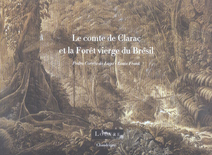 LE COMTE DE CLARAC ET LA FORET VIERGE DU BRESIL