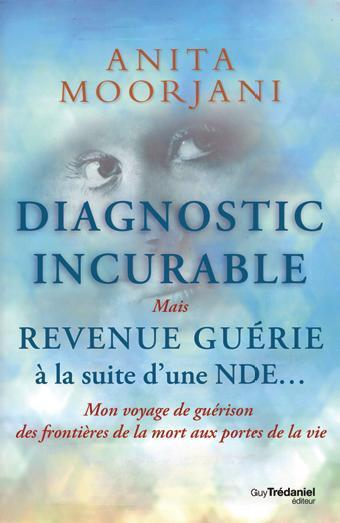 Diagnostic Incurable ; Mais Revenue Guerie A La Suite D'Une Nde...