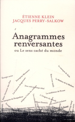 ANAGRAMMES RENVERSANTES OU LE SENS CACHE DU MONDE
