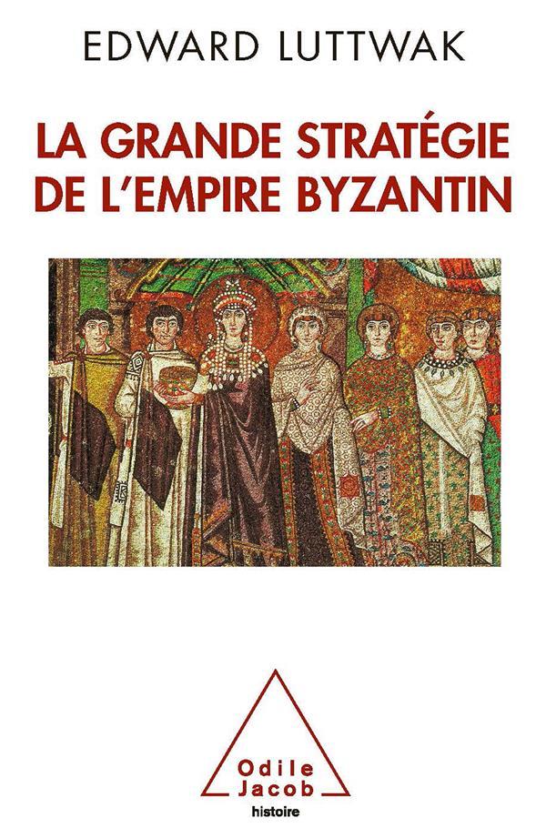 La Grande Strategie De L'Empire Byzantin