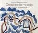 DESSINER LE MONDE, HISTOIRES DE GEOGRAPHIE