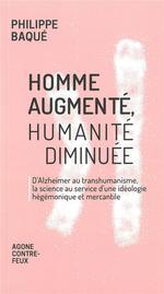 Couverture de L'homme augmenté ; de l'immortalité au séquençage génomique, la fin de l'humain