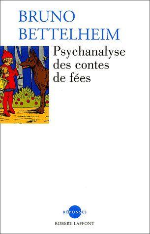 La Psychanalyse Des Contes De Fees