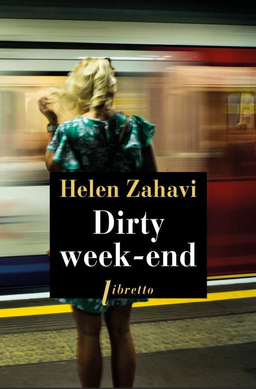 Dirty week-end : roman | Zahavi, Helen. Auteur