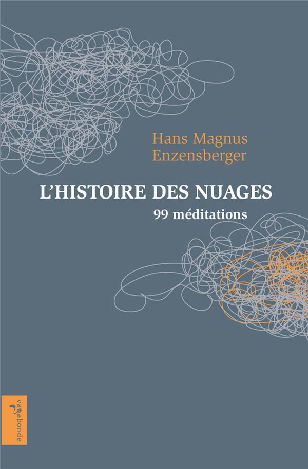 L'HISTOIRE DES NUAGES, 99 MEDITATIONS