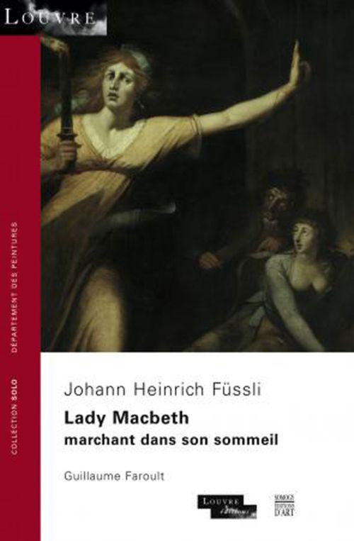 LADY MACBETH MARCHANT DANS SON SOMMEIL, DE FUSSLI