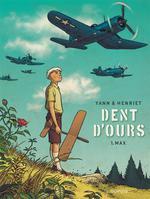 Dent d'ours, t.1 : Max, de Yann et Alain Henriet, Dupuis - Grand Public, 3 mai 2013